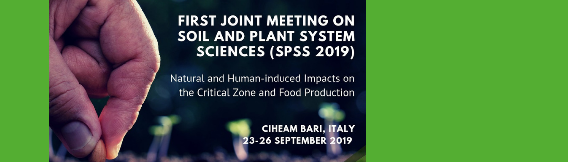 "First Joint Meeting on Soil and Plant System Sciences (SPSS 2019) ""Natural and Human-induced Impacts on the Critical Zone and Food Production"""