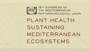 "Congress of the Mediterranean Phytopathological Union ""Plant health sustaining Mediterranean Ecosystems"""